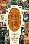 The Hare With Amber Eyes: A Hidden In...