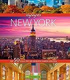 New York Reiseführer. Highlights New York. Die 50 Ziele, die Sie gesehen haben sollten. Metropole New York entdecken: Manhatten, Freiheitsstatue, Museum of Modern Arts.