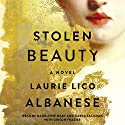 Stolen Beauty: A Novel Audiobook by Laurie Lico Albanese Narrated by Gabra Zackman, Madeleine Maby, Gibson Frazier