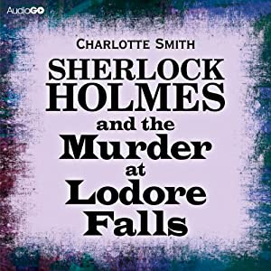 Sherlock Holmes and the Murder at Lodore Falls | [Charlotte Smith]