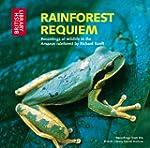 Rainforest Requiem: Recordings of Wil...