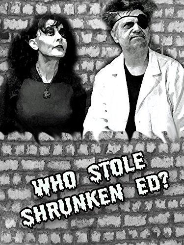 Who Stole Shrunken Ed?