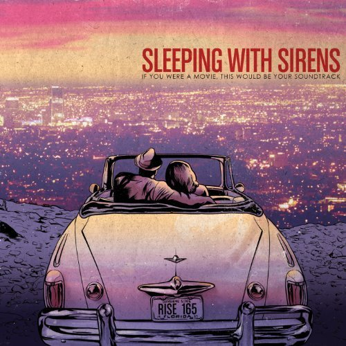 If you were a movie, this would be your soundtrack by Sleeping With Sirens [2013]