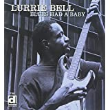 Blues Had A Babypar Lurrie Bell