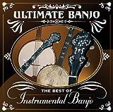 echange, troc Various Artists - Ultimate Banjo: Best of Instrumental Banjo