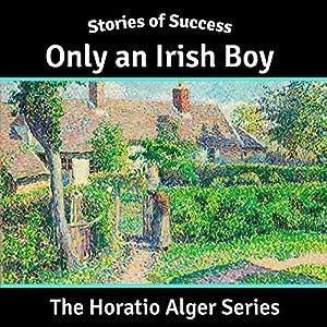Only an Irish Boy (Stories of Success) Audiobook
