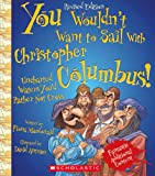 img - for You Wouldn't Want to Sail With Christopher Columbus!: Uncharted Waters You'd Rather Not Cross book / textbook / text book