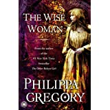 The Wise Woman: A Novel ~ Philippa Gregory