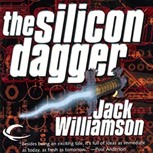 The Silicon Dagger | [Jack Williamson]
