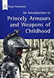img - for Introduction to Princely Armours and Weapons of Childhood (Introduction to ...) book / textbook / text book