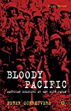 img - for Bloody Pacific: American Soldiers at War with Japan book / textbook / text book