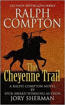 Ralph Compton: The Cheyenne Trail (Thorndike Large Print Western