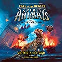 Broken Ground: Spirit Animals: Fall of the Beasts, Book #2 Audiobook by Victoria Schwab Narrated by Nicola Barber