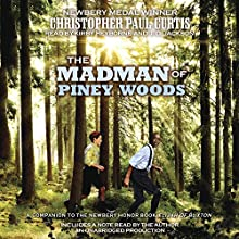 The Madman of Piney Woods (       UNABRIDGED) by Christopher Paul Curtis Narrated by Kirby Heyborne, J. D. Jackson