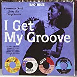 I Get My Groove: Crossover Soul From The Deep South