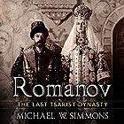 Romanov: The Last Tsarist Dynasty Hörbuch von Michael W. Simmons Gesprochen von: Alan Munro