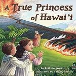 A True Princess of Hawai'i   Beth Greenway