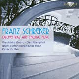 Schreker: Orchestral and Choral Music