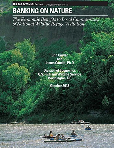 Banking on Nature 2011: The Economic Benefits of National Wildlife Refuge Visitation to Local Communities