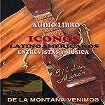 De la Montana Venimos/Iconos Latinoamericanos [Latin American Icons] | Gilda Miros