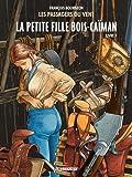 Les Passagers du Vent, Tome 6 : La Petite Fille Bois-Ca�man : Livre 1 par Bourgeon