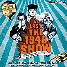 At Last the 1948 Show: The Best Of Radio/TV Program by Tim Brooke-Taylor, Graham Chapman, John Cleese, Marty Feldman, Ian Fordyce Narrated by Tim Brooke-Taylor, Graham Chapman, John Cleese, Marty Feldman, Aimi MacDonald, Barry Cryer, Eric Idle