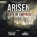 Death of Empires: Arisen, Book 7 Audiobook by Michael Stephen Fuchs, Glynn James Narrated by R. C. Bray