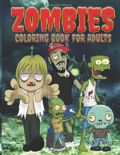 Zombies Coloring Book For Adults (The Stress Relieving Adult Coloring Pages)