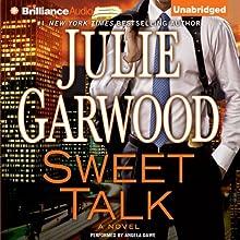 Sweet Talk: A Novel (       UNABRIDGED) by Julie Garwood Narrated by Angela Dawe