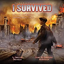 I Survived the San Francisco Earthquake, 1906: I Survived, Book 5 Audiobook by Lauren Tarshis Narrated by Jennifer Bronstein