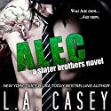 Alec: A Slater Brothers Novel Audiobook by L. A. Casey Narrated by Mia Ahern