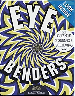 Eye Benders: The Science of Seeing and Believing