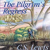 The Pilgrim's Regress: An Allegorical Apology for Christianity, Reason, and Romanticism | [C. S. Lewis]
