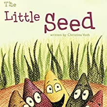 The Little Seed (       UNABRIDGED) by Christina Voth Narrated by Melissa Madole