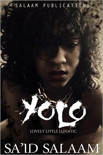 Yolo: The Lovely Little Lunatic