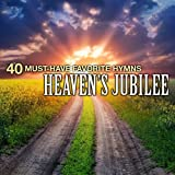 40 Must-Have Favorite Hymns: Heaven's Jubilee