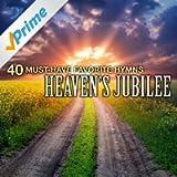 40 Must-Have Favorite Hymns: Heaven's Jubilee