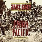 Union Pacific: A Western Story Hörbuch von Zane Grey Gesprochen von: Eric G. Dove