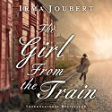 The Girl from the Train Audiobook by Irma Joubert Narrated by Sarah Zimmerman
