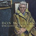 Unreasonable Behaviour: An Autobiography (       ungekürzt) von Don McCullin Gesprochen von: Jonathan Keeble