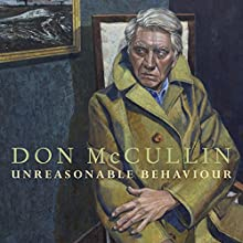 Unreasonable Behaviour: An Autobiography (       UNABRIDGED) by Don McCullin Narrated by Jonathan Keeble