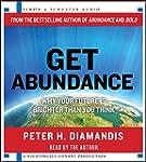 Get Abundance: Why Your Future is Bri...