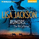 Rumors: The McCaffertys (       UNABRIDGED) by Lisa Jackson Narrated by Todd Haberkorn