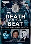 Death on the Beat: Police Officers Ki...
