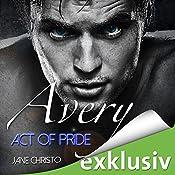 Avery: Act of Pride (Act 3)   Jane Christo