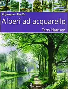 Alberi ad acquarello. Dipingere facile: 9788865203712: Amazon.com