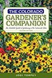 The Colorado Gardeners Companion: An Insiders Guide to Gardening in the Centennial State (Gardening Series)