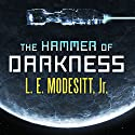 The Hammer of Darkness Audiobook by L. E. Modesitt Jr. Narrated by Kyle McCarley