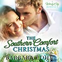 The Southern Comfort Christmas: A Heartwarming Christmas Romance Audiobook by Barbara Lohr Narrated by Sarah Van Sweden