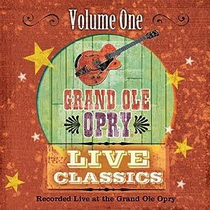 Grand Ole Opry Live Classics Vol.1